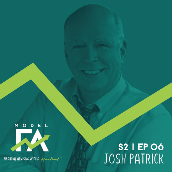 S2 EP06: Creating Value for Your Financial Advice Practice with Josh Patrick